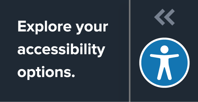 Explore your accessibility options